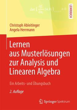 Lernen aus Musterlösungen zur Analysis und Linearen Algebra von Ableitinger,  Christoph, Herrmann,  Angela