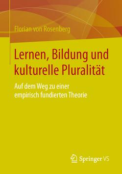Lernen, Bildung und kulturelle Pluralität von Rosenberg,  Florian von