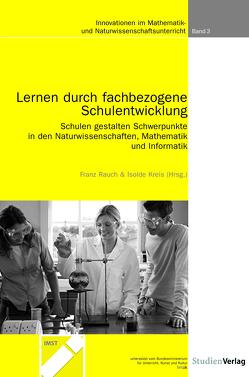 Lernen durch fachbezogene Schulentwicklung von Kreis,  Isolde, Rauch,  Franz