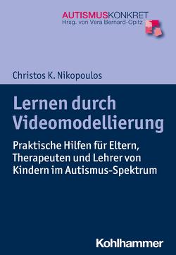 Lernen durch Videomodellierung von Bernard,  Andra, Bernard-Opitz,  Vera, Nikopoulos,  Christos K.