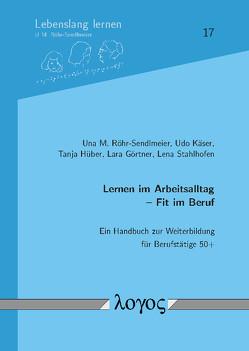 Lernen im Arbeitsalltag – Fit im Beruf von Görtner,  Lara, Hüber,  Tanja, Käser,  Udo, Röhr-Sendlmeier,  Una M., Stahlhofen,  Lena