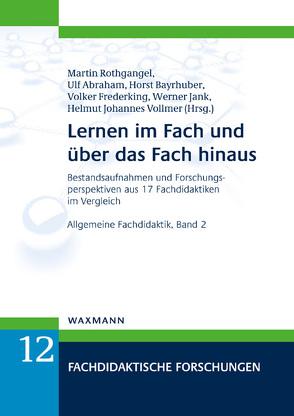 Lernen im Fach und über das Fach hinaus von Abraham,  Ulf, Bayrhuber,  Horst, Frederking,  Volker, Jank,  Werner, Rothgangel,  Martin, Vollmer,  Helmut Johannes