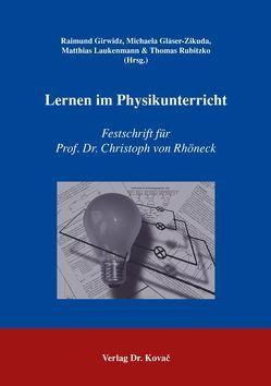 Lernen im Physikunterricht von Girwidz,  Raimund, Gläser-Zikuda,  Michaela, Laukenmann,  Matthias, Rubitzko,  Thomas