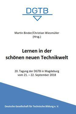Lernen in der schönen neuen Technikwelt von Binder,  Martin, Wiesmüller,  Christian