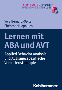 Lernen mit ABA und AVT von Bernard-Opitz,  Vera, Nikopoulos,  Christos K.