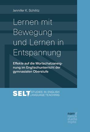 Lernen mit Bewegung und Lernen in Entspannung von Schilitz,  Jennifer