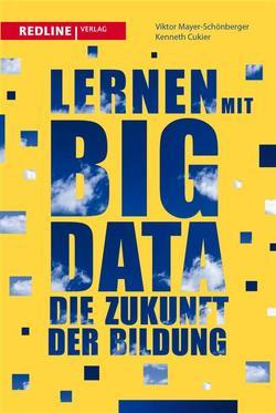 Lernen mit Big Data von Cukier,  Kenneth, Mayer-Schönberger,  Viktor