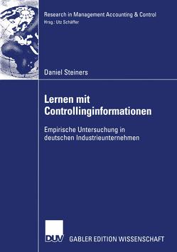 Lernen mit Controllinginformationen von Schäffer,  Prof. Dr. Utz, Steiners,  Daniel