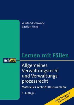 Lernen mit Fällen Allgemeines Verwaltungsrecht und Verwaltungsprozessrecht von Finkel,  Bastian, Schwabe,  Winfried