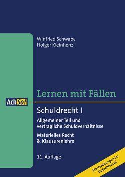 Lernen mit Fällen Schuldrecht I Allgemeiner Teil und vertragliche Schuldverhältnisse von Kleinhenz,  Holger, Schwabe,  Winfried