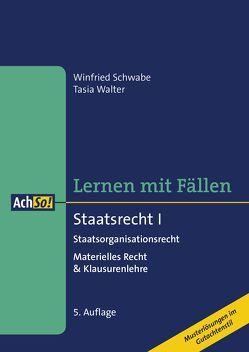Lernen mit Fällen Staatsrecht I Staatsorganisationsrecht von Schwabe,  Winfried, Walter,  Tasia