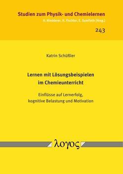 Lernen mit Lösungsbeispielen im Chemieunterricht von Schüßler,  Katrin