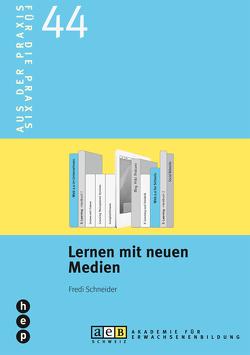 Lernen mit neuen Medien (AEB Nr. 44) von Schneider,  Fredi