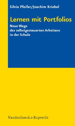 Lernen mit Portfolios von Kriebel,  Joachim, Pfeifer,  Silvia