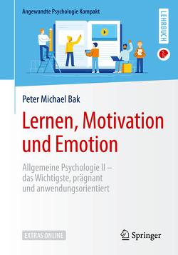 Lernen, Motivation und Emotion von Bak,  Peter Michael