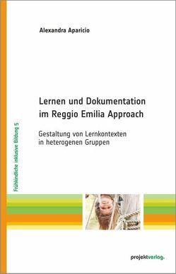 Lernen und Dokumentation im Reggio Emilia Approach von Aparicio,  Alexandra