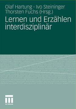 Lernen und Erzählen interdisziplinär von Fuchs,  Thorsten, Hartung,  Olaf, Steininger,  Ivo