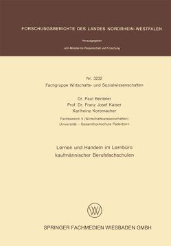 Lernen und Handeln im Lernbüro kaufmännischer Berufsfachschulen von Benteler,  Paul