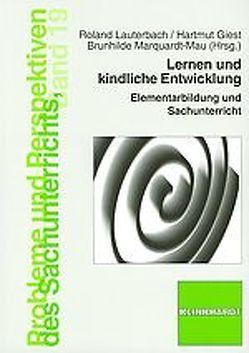 Lernen und Kindliche Entwicklung von Giest,  Hartmut, Lauterbach,  Roland, Marquardt-Mau,  Brunhilde