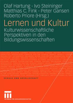 Lernen und Kultur von Fink,  Matthias C, Gansen,  Peter, Hartung,  Olaf, Priore,  Roberto, Steininger,  Ivo