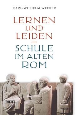 Lernen und Leiden von Weeber,  Karl-Wilhelm