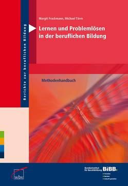 Lernen und Problemlösen in der beruflichen Bildung von Frackmann,  Margit, Tärre,  Michael