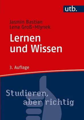 Lernen und Wissen von Bastian,  Jasmin, Groß,  Lena