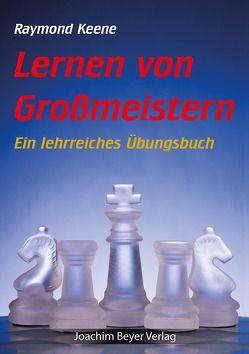Lernen von Grossmeistern von Keene,  Raymond, Ullrich,  Robert