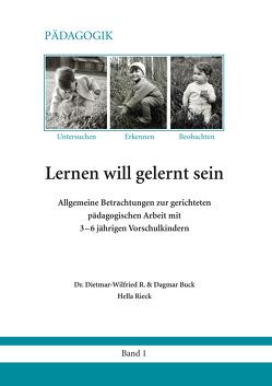 Lernen will gelernt sein – Band 1 von Buck,  Dagmar, Buck,  Dr. Dietmar-Wilfried R., Rieck,  Hella