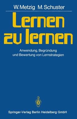 Lernen zu lernen von Metzig,  W., Schuster,  M