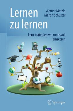 Lernen zu lernen von Metzig,  Werner, Schuster,  Martin