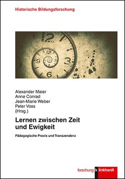 Lernen zwischen Zeit und Ewigkeit von Conrad,  Anne, Maier,  Alexander, Voss,  Peter, Weber,  Jean-Marie