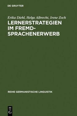 Lernerstrategien im Fremdsprachenerwerb von Albrecht,  Helga, Diehl,  Erika, Zoch,  Irene