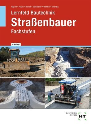Lernfeld Bautechnik Straßenbauer von Dr. Zwanzig,  Joachim, Hägele,  Peter, Polzin,  Daniel, Riener,  Marion, Schliebner,  Heinz, Wenzke,  Rüdiger
