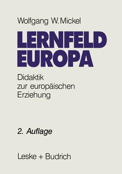 Lernfeld Europa von Mickel,  Wolfgang W.