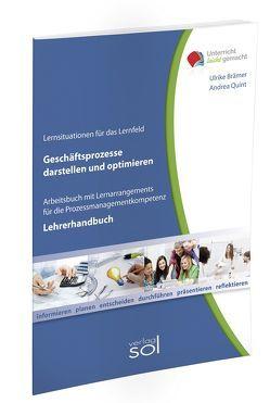 Lernfeld: Geschäftsprozesse darstellen und optimieren – Lehrerhandbuch von Brämer,  Ulrike, Quint,  Andrea