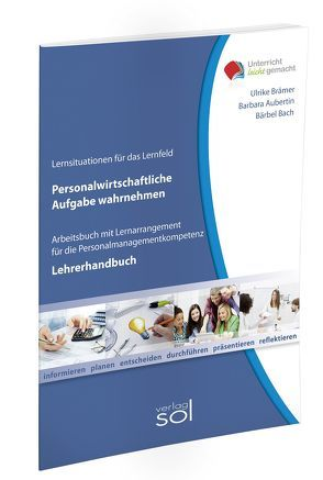 Lernfeld: Personalwirtschaftliche Aufgaben wahrnehmen – Lehrerhandbuch von Aubertin,  Barbara, Bach,  Bärbel, Brämer,  Ulrike