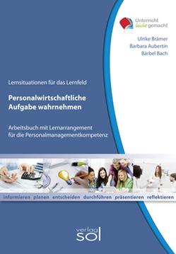 Lernfeld: Personalwirtschaftliche Aufgaben wahrnehmen – E-Book von Aubertin,  Barbara, Bach,  Bärbel, Brämer,  Ulrike