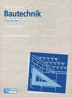 Lernfelder Bautechnik / Lernfelder Bautechnik – Fachzeichnen von Hofbeck,  Walter, Pfahler,  Karl-Heinz, Rieß,  Helmut