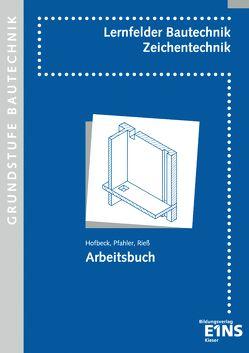 Lernfelder Bautechnik / Lernfelder Bautechnik – Zeichentechnik von Hofbeck,  Walter, Pfahler,  Karl-Heinz, Rieß,  Helmut
