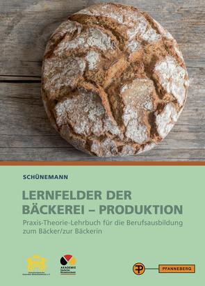 Lernfelder der Bäckerei – Produktion von Schünemann,  Claus