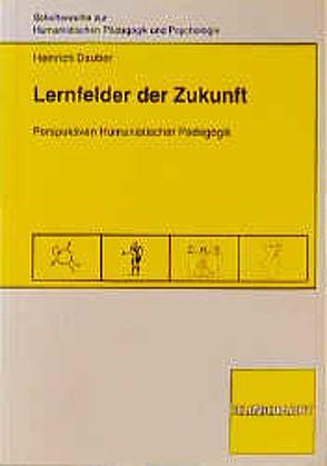 Lernfelder der Zukunft von Dauber,  Heinrich