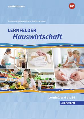 Lernfelder Hauswirtschaft von Diede,  Martina, Fuhr,  Alexander, Maier,  Christine, Ruhfus-Hartmann,  Barbara, Schwetje,  Doris, Walgenbach,  Christa
