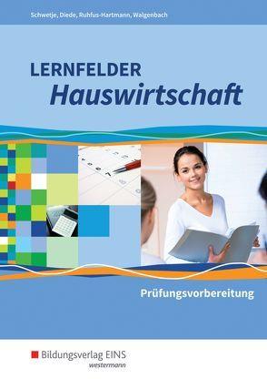 Lernfelder Hauswirtschaft von Diede,  Martina, Ruhfus-Hartmann,  Barbara, Schwetje,  Doris, Walgenbach,  Christa