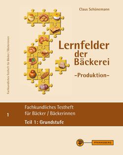 Lernfelder der Bäckerei – Produktion, Testheft 1: Grundstufe von Schünemann,  Claus
