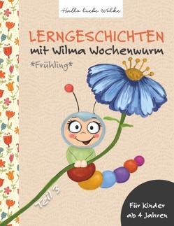 Lerngeschichten mit Wilma Wochenwurm – Teil 3 von Bohne,  Susanne