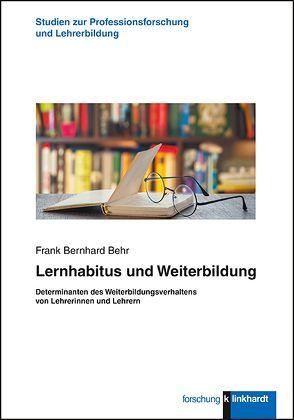Lernhabitus und Weiterbildung von Behr,  Frank Bernhard