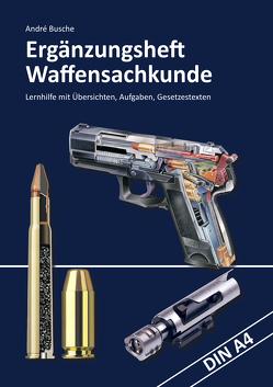 Ergänzungsheft Waffensachkundeprüfung von Busche,  André