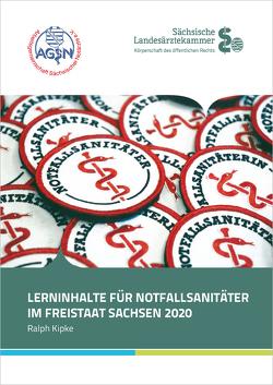 Lerninhalte für Notfallsanitäter von Burgkhardt,  Michael, Kipke,  Ralph, Köhler,  Knut
