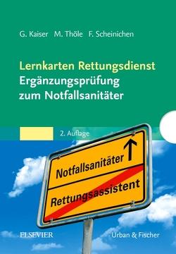 Lernkarten Rettungsdienst – Ergänzungsprüfung zum Notfallsanitäter von Kaiser,  Guido, Scheinichen,  Frank, Thöle,  Matthias